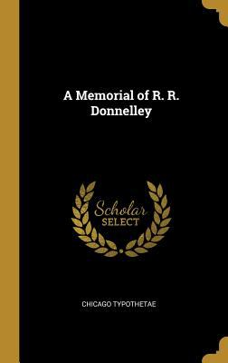 A Memorial of R. R. Donnelley