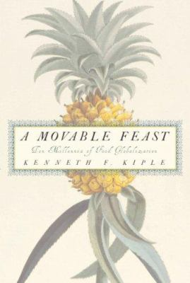 A Movable Feast: Ten Millennia of Food Globalization 9780521793537