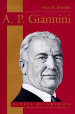 A. P. Giannini: Banker of America 9780520082496