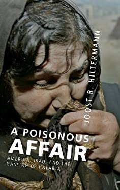 A Poisonous Affair: America, Iraq, and the Gassing of Halabja 9780521876865