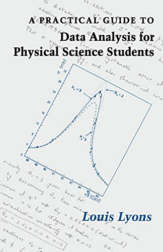 A Practical Guide to Data Analysis for Physical Science Students 9780521424639