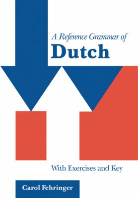 A Reference Grammar of Dutch: With Exercises and Key 9780521645218
