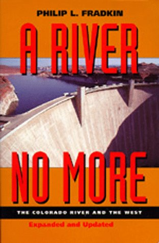 A River No More: The Colorado River and the West, Expanded and Updated Edition 9780520205642