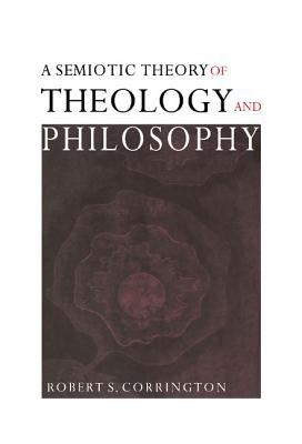 A Semiotic Theory of Theology and Philosophy 9780521782715