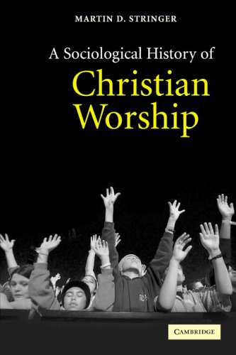 A Sociological History of Christian Worship 9780521525596