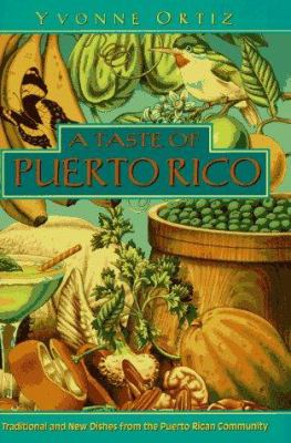 A Taste of Puerto Rico: Traditional and New Dishes from the Puerto Rican Community 9780525938125