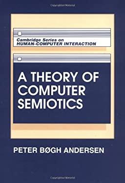A Theory of Computer Semiotics 9780521448680