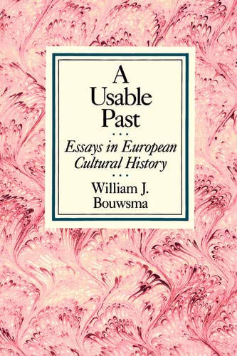 A Usable Past: Essays in European Cultural History 9780520069909