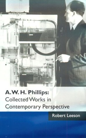 A. W. H. Phillips: Collected Works in Contemporary Perspective 9780521571357