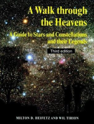 A Walk Through the Heavens: A Guide to Stars and Constellations and Their Legends 9780521544153