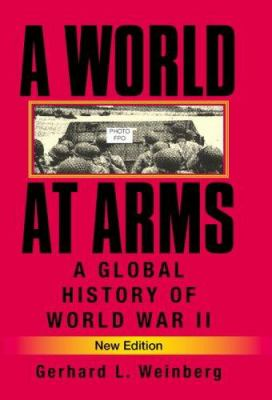 A World at Arms: A Global History of World War II 9780521618267