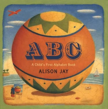 ABC: A Child's First Alphabet Book 9780525469513