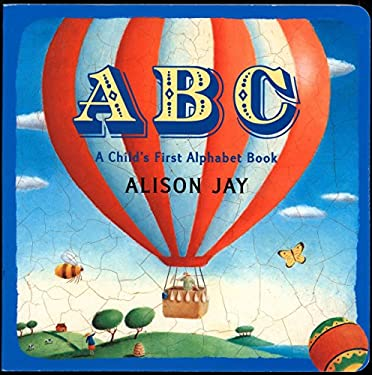 ABC: A Child's First Alphabet Book 9780525475248