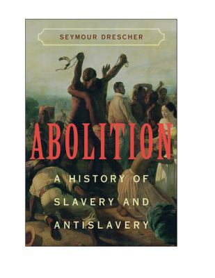 Abolition: A History of Slavery and Antislavery 9780521600859