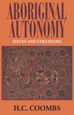 Aboriginal Autonomy: Issues and Strategies 9780521440974