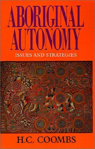 Aboriginal Autonomy: Issues and Strategies 9780521446372