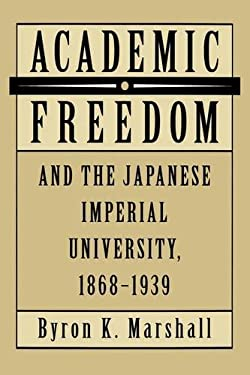 Academic Freedom and the Japanese Imperial University, 1868-1939 9780520078215