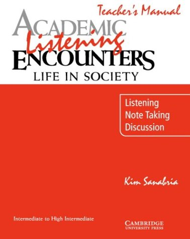 Academic Listening Encounters: Life in Society Teacher's Manual: Listening, Note Taking, and Discussion 9780521754842
