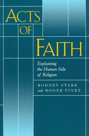Acts of Faith: Explaining the Human Side of Religion 9780520222021