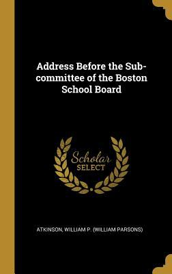 Address Before the Sub-committee of the Boston School Board