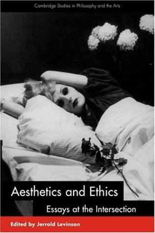 Aesthetics and Ethics: Essays at the Intersection 9780521788052
