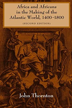 Africa and Africans in the Making of the Atlantic World, 1400 1800 9780521627245