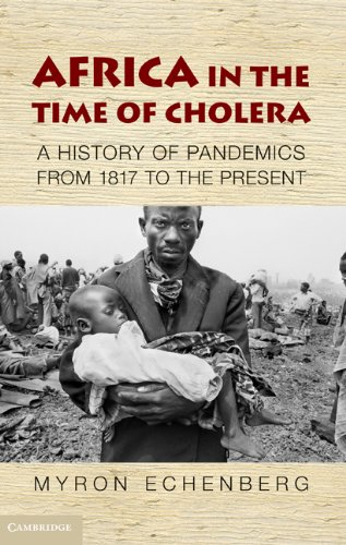 Africa in the Time of Cholera : A History of Pandemics from 1817 to the Present