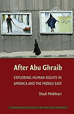 After Abu Ghraib: Exploring Human Rights in America and the Middle East 9780521767538