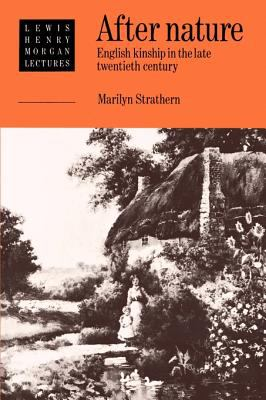 After Nature: English Kinship in the Late Twentieth Century 9780521426800