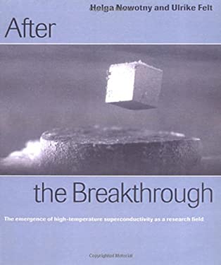 After the Breakthrough: The Emergence of High-Temperature Superconductivity as a Research Field 9780521524797
