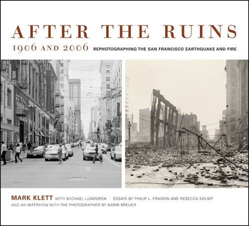 After the Ruins, 1906 and 2006: Rephotographing the San Francisco Earthquake and Fire 9780520245563