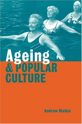 Ageing and Popular Culture 9780521645478