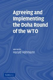 Agreeing and Implementing the Doha Round of the WTO 9780521869904