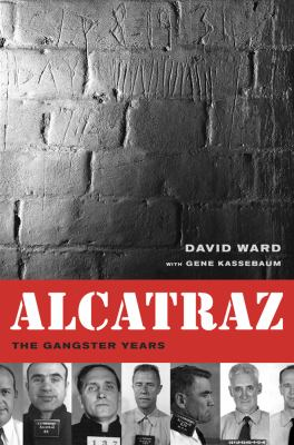 Alcatraz: The Gangster Years 9780520256071