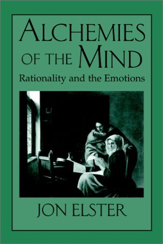 Alchemies of the Mind: Rationality and the Emotions 9780521644877