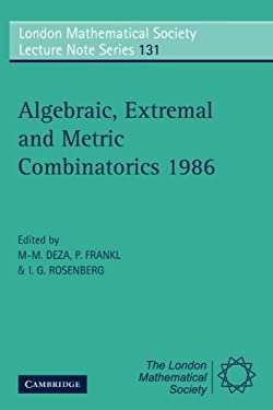 Algebraic, Extremal, and Metric Combinatorics, 1986 9780521359238
