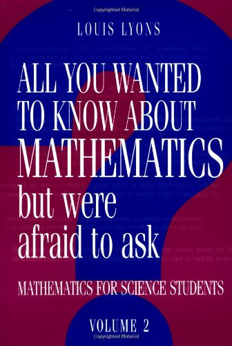 All You Wanted to Know about Mathematics But Were Afraid to Ask 9780521436014