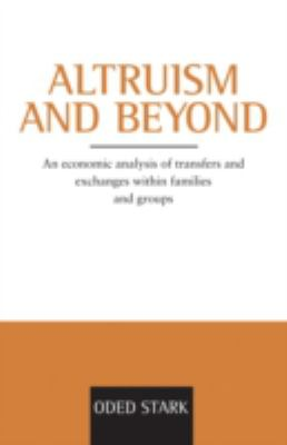 Altruism and Beyond: An Economic Analysis of Transfers and Exchanges Within Families and Groups 9780521663731
