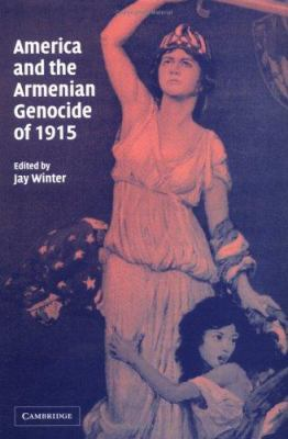America and the Armenian Genocide of 1915 9780521829588