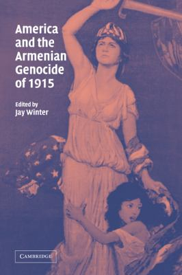 America and the Armenian Genocide of 1915 9780521071239
