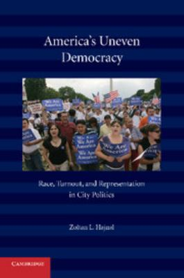 America's Uneven Democracy: Race, Turnout, and Representation in City Politics 9780521137508