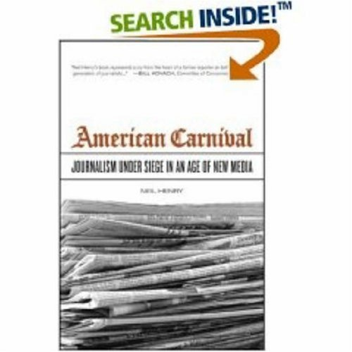 American Carnival: Journalism Under Siege in an Age of New Media 9780520243422