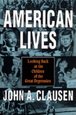 American Lives: Looking Back at the Children of the Great Depression 9780520201491