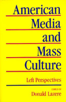 American Media and Mass Culture 9780520044968