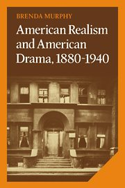 American Realism and American Drama, 1880 1940 9780521327114