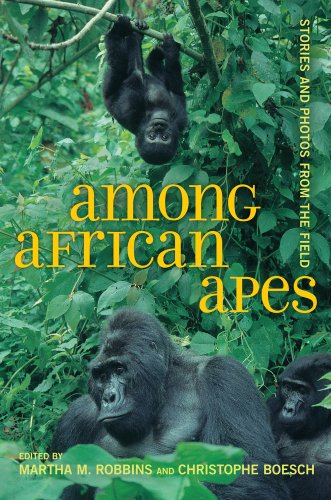 Among African Apes: Stories and Photos from the Field 9780520267107