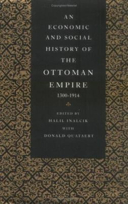 An Economic and Social History of the Ottoman Empire, 1300-1914 9780521343152