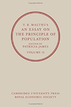 An  Essay on the Principle of Population: Or a View of Its Past and Present Effects on Human Happiness, with an Inquiry Into Our Prospects Respecting 9780521323635