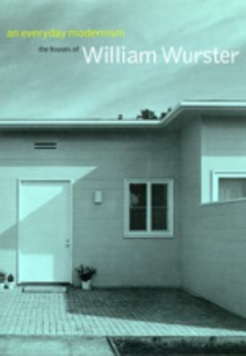 An\Everyday Modernism: The Houses of William Wurster 9780520205505