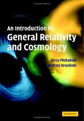 An Introduction to General Relativity and Cosmology 9780521856232